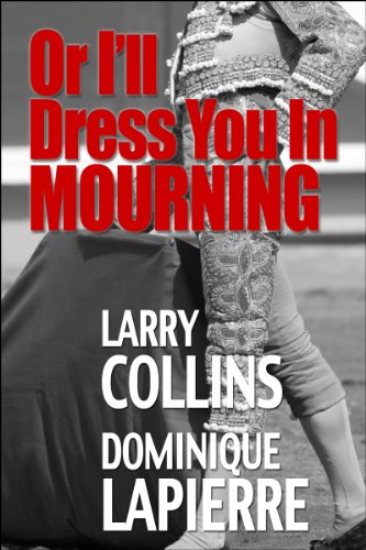 Or I'Ll Dress You In Mourning by Larry Collins and Dominique Lapierre