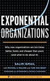 img - for Exponential Organizations: Why new organizations are ten times better, faster, and cheaper than yours (and what to do about it) by Salim Ismail (2014-10-14) book / textbook / text book