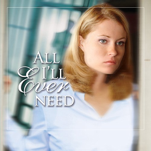 All Ill Ever Need  Claire Mccall Series  Book 3