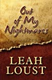 Out of My Nightmares, Leah Loust, 160610716X