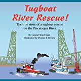 Tugboat River Rescue!, Crystal Kent Ward, 098526392X