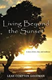 Living Beyond the Sunset: a story of love, loss, and resilience