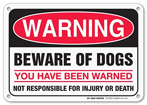 My Sign Center Beware of Dog Sign, Dog on Premises Sign, You Have Been Warned, Not Responsible for Injury or Death, Outdoor Rust-Free Metal, 7