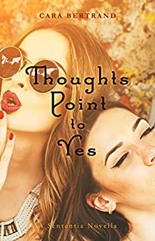 Thoughts Point to Yes: A Sententia Novella (The Sententia) by [Bertrand, Cara]