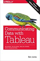 Communicating Data with Tableau Front Cover