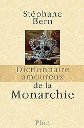 Dictionnaire amoureux de la monarchie
