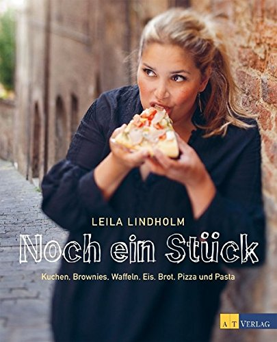 Noch ein Stück: Kuchen, Brownies, Waffeln, Eis, Brot, Pizza und Pasta