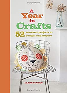 Book Cover: A Year in Crafts: 52 seasonal projects to delight and inspire