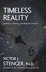 Timeless Reality : Symmetry, Simplicity, and Multiple Universes