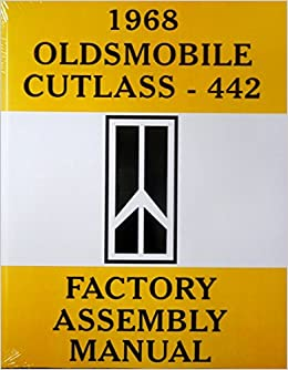 1968 oldsmobile cutlass 442 complete factory assembly 1968 oldsmobile cutlass 442 complete factory assembly instruction manual olds 68 gm oldsmobile cutlass 442 olds amazon com books
