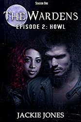 Howl (The Wardens: Episode 2)
