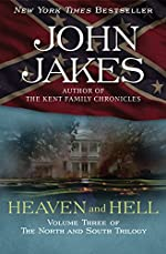 Heaven and Hell: Part Three of the Epic 'North and South' Trilogy (The North and South Trilogy Book 3)