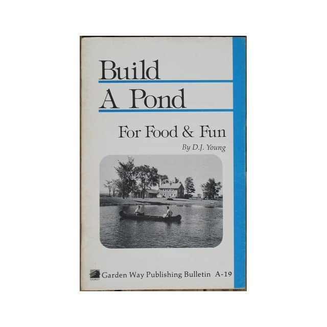 Build a Pond for Food & Fun Storeys Country Wisdom Bulletin A 19
