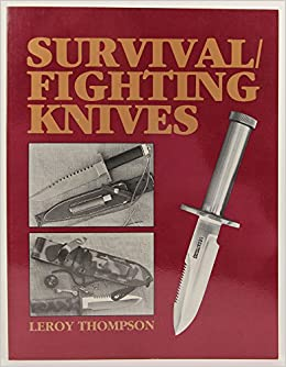 Survival/Fighting Knives: Leroy Thompson: 9780873643474: Amazon.com: Books