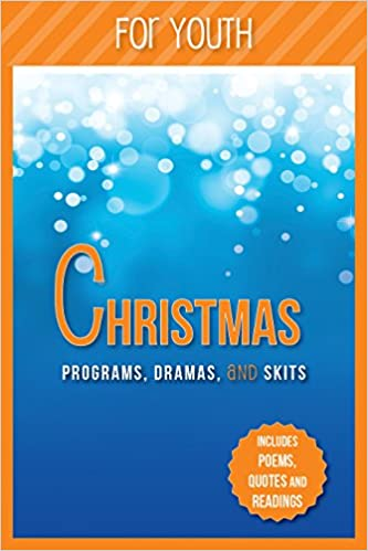 christmas programs dramas and skits for youth includes poems quotes and readings paul shepherd 9781942587132 amazoncom books - Christmas Skits For Youth