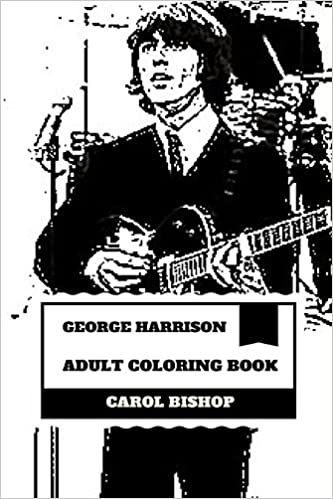 George Harrison Adult Coloring Book: Lead Guitarist of Beatles and ...