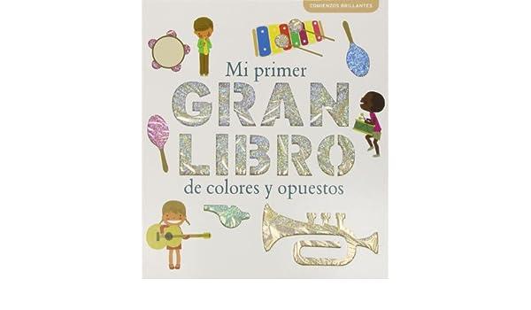 Mi primer gran libro de colores y opuestos: Patrícia Geis ...