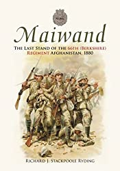 Maiwand: The Last Stand of the 66th (Berkshire) Regiment in Afghanistan, 1880