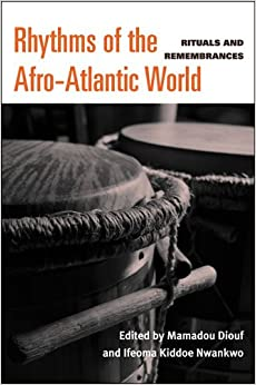 Book Rhythms of the Afro-Atlantic World: Rituals and Remembrances