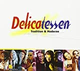 Delicatessen: Tradition and Moderne by Various Artists
