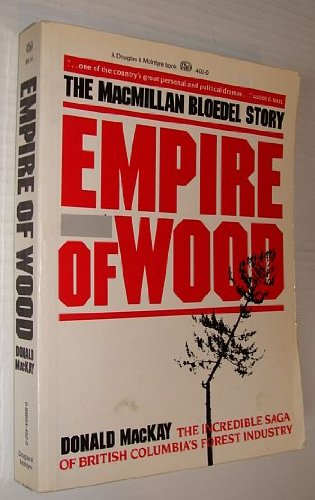 Empire of wood: The MacMillan Bloedel story