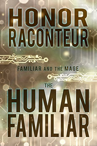 The Human Familiar (Familiar and the Mage Book 1)