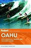 Fodor's Oahu: With Honolulu, Waikiki, and the North Shore (Fodor's O'ahu) Fodor's Oahu