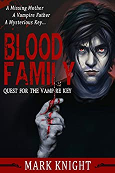 Blood Family - Quest for the Vampire Key by [Knight, Mark]
