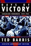 Days of Victory: Canadians Remember, 1939 - 1945 Sixtieth Anniversary Edition