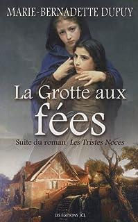Le moulin du loup 04 : La grotte aux fées, Dupuy, Marie-Bernadette