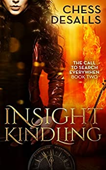 Insight Kindling: (The Call to Search Everywhen Book 2) by [Desalls, Chess]