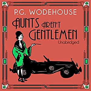 Aunts Aren't Gentlemen Hörbuch