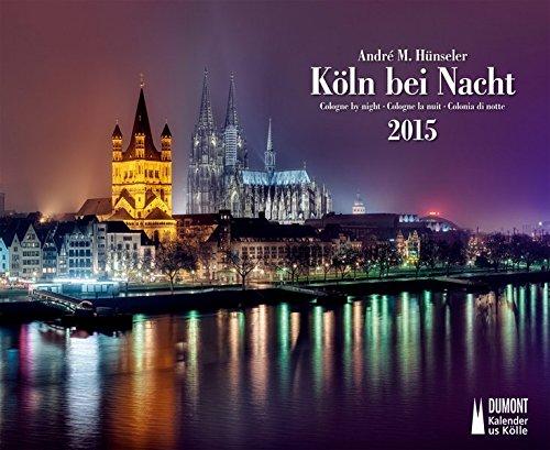 Köln bei Nacht, Fotokunst-Kalender 2015