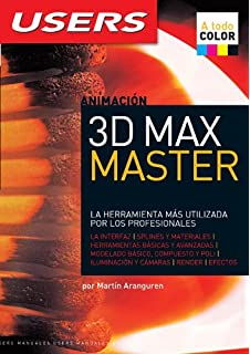 3D Max Master: Espanol, Manual Users, Manuales Users (Spanish Edition)