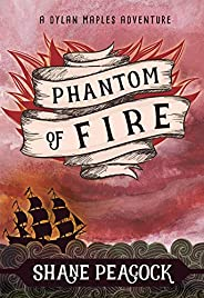 Phantom of Fire: A Dylan Maples Adventure