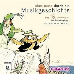 Uhus Reise durch die Musikgeschichte - Das 15. Jahrhundert