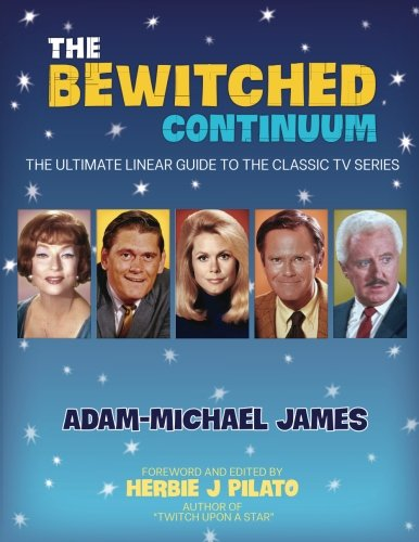 The Bewitched Continuum  The Ultimate Linear Guide To The Classic Tv Series