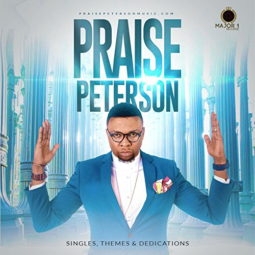 Praise Peterson - Singles, Themes & Dedications (2018)