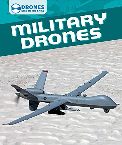 Military Drones (Drones: Eyes in the Skies): Amazon.es: Daniel R ...