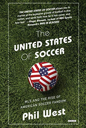 The United States of Soccer: MLS and the Rise of American Soccer Fandom ()