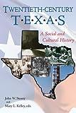 Twentieth-Century Texas, , 1574412450