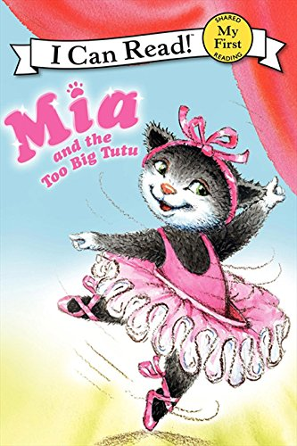 [Mia and the Too Big Tutu (My First I Can Read)] (H Word Costumes)