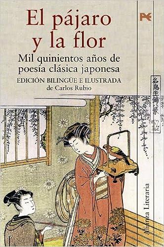El pájaro y la flor: Mil quinientos años de poesía clásica ...