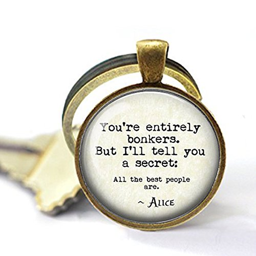 (You're Entirely Bonkers. But I'll Tell You a Secret.Alice in Wonderland Quote - White Rabbit - Pocket Watch Keychain)
