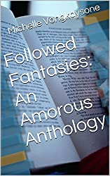Followed Fantasies: An Amorous Anthology