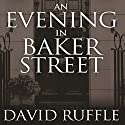Holmes and Watson: An Evening in Baker Street Audiobook by David Ruffle Narrated by Kevin Theis