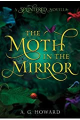The Moth in the Mirror (Splintered) Kindle Edition