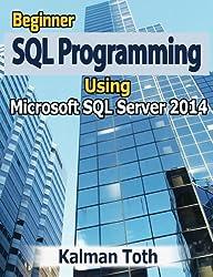 Beginner SQL Programming Using Microsoft SQL Server 2014 (English Edition)