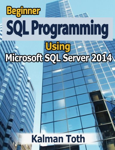 Beginner SQL Programming Using Microsoft SQL Server 2014 Pdf