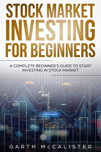 Stock Market Investing For Beginners: A Complete Beginner's Guide To Start Investing In Stock Market